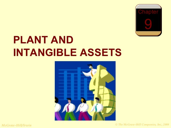 PLANT AND INTANGIBLE ASSETS Chapter 9