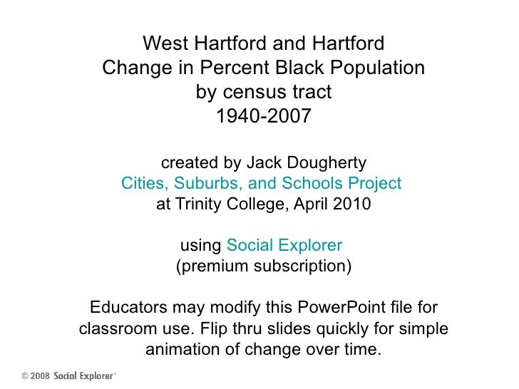 West Hartford and Hartford Change in Percent Black Population by census tract 1940-2007 created by Jack Dougherty Cities, ...