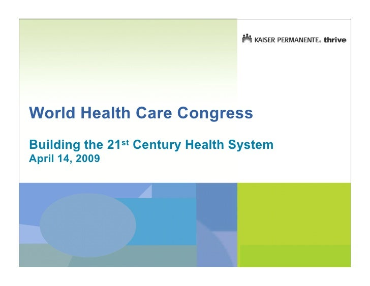 World Health Care Congress Building the 21st Century Health System April 14, 2009