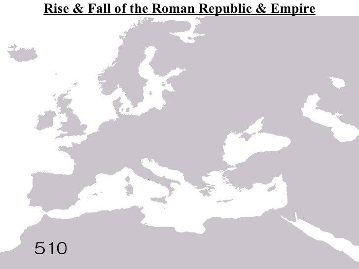 Rise & Fall of the Roman Republic & Empire