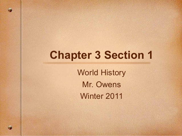 Chapter 3 Section 1 World History Mr. Owens Winter 2011