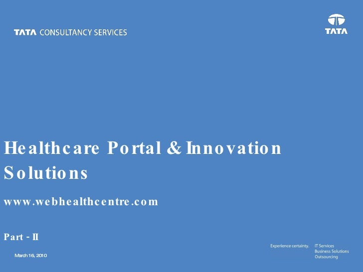 Healthcare Portal & Innovation Solutions www.webhealthcenter.com www.webhealthcentre.com Part - II