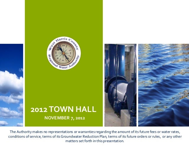 2012 TOWN HALL                       NOVEMBER 7, 2012 The Authority makes no representations or warranties regarding the a...