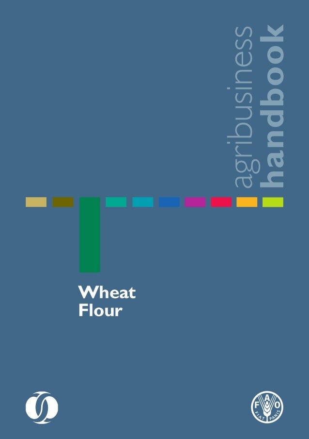 FAO - agribusiness handbook: wheat flour