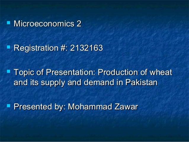  Microeconomics 2Microeconomics 2  Registration #: 2132163Registration #: 2132163  Topic of Presentation: Production of...