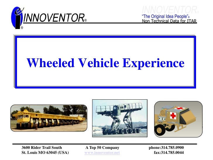 Wheeled Vehicle Experience     3600 Rider Trail South     A Top 50 Company     phone:314.785.0900 St. Louis MO 63045 (USA)...