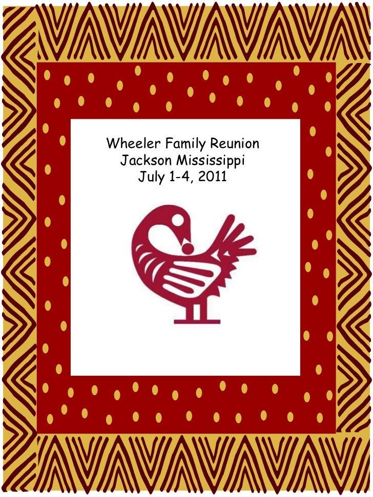 Wheeler Family Reunion<br />Jackson Mississippi<br />July 1-4, 2011<br />