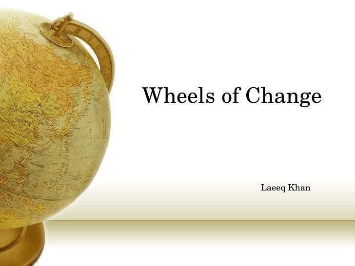 Wheels of Change Laeeq Khan