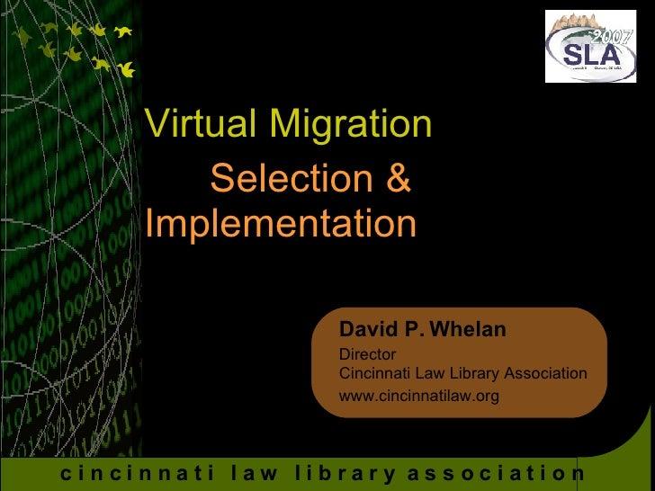 Virtual Migration
