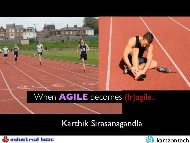 kartzontech For Fun And Productivity Karthik Sirasanagandla When AGILE becomes (fr)agile..