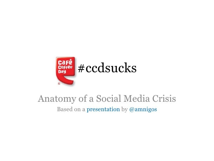 #ccdsucks Anatomy of a Social Media Crisis Based on a  presentation  by  @amnigos