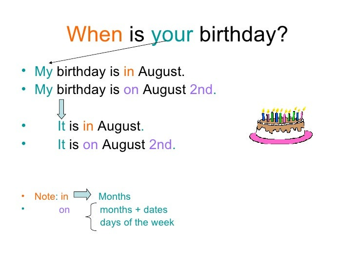 When is your birthday  My birthday is in August My birthday is on B54E4pRQ