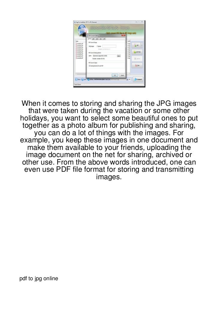 When it comes to storing and sharing the JPG images   that were taken during the vacation or some otherholidays, you want ...