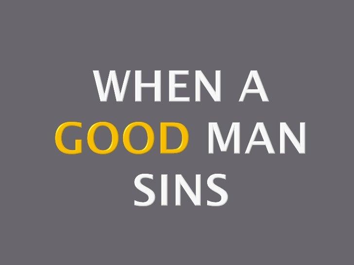 When a Good Man Sins