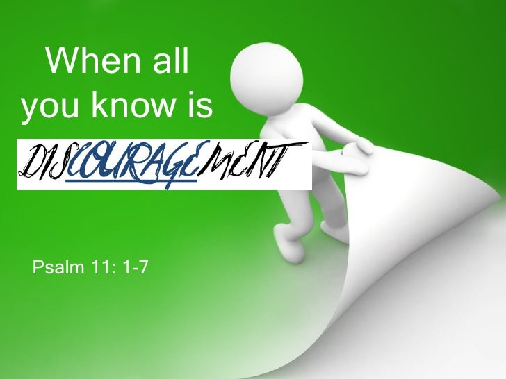 When allyou know isPsalm 11: 1-7