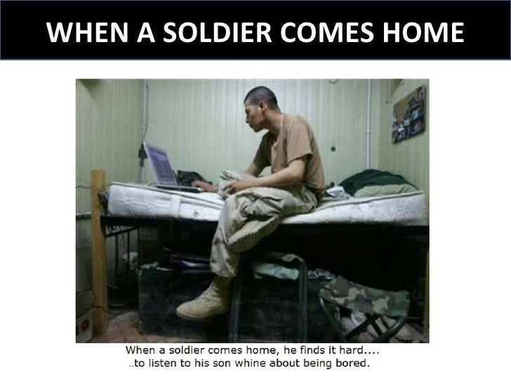 When A Soldier Comes Homes