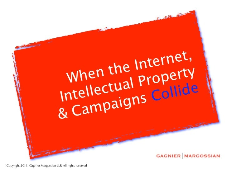 When the Internet, Intellectual Property and Campaigns Collide