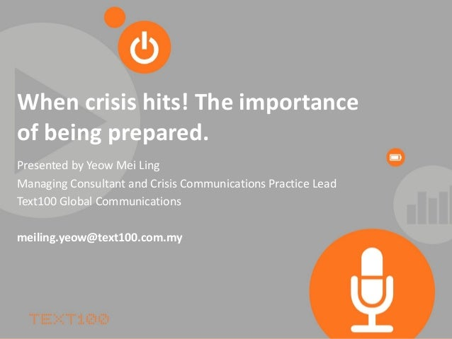 When crisis hits! The importanceof being prepared.Presented by Yeow Mei LingManaging Consultant and Crisis Communications ...