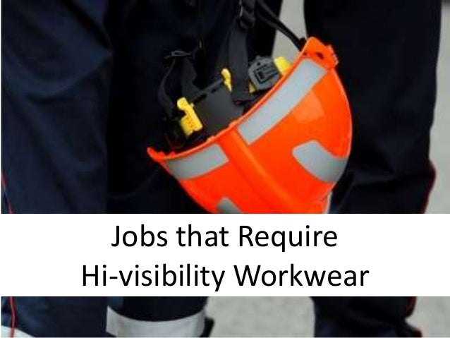 Jobs that Require Hi-visibility Workwear