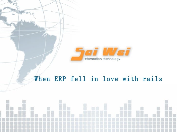 When ERP fell in love with rails