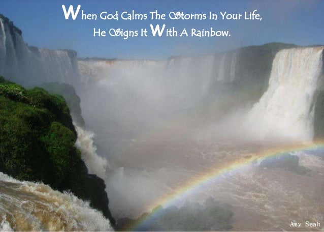 When god calms the storms in your life