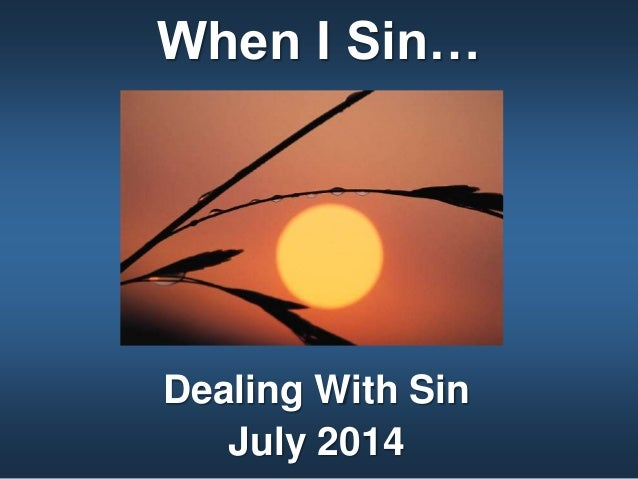 When I Sin… Dealing With Sin July 2014