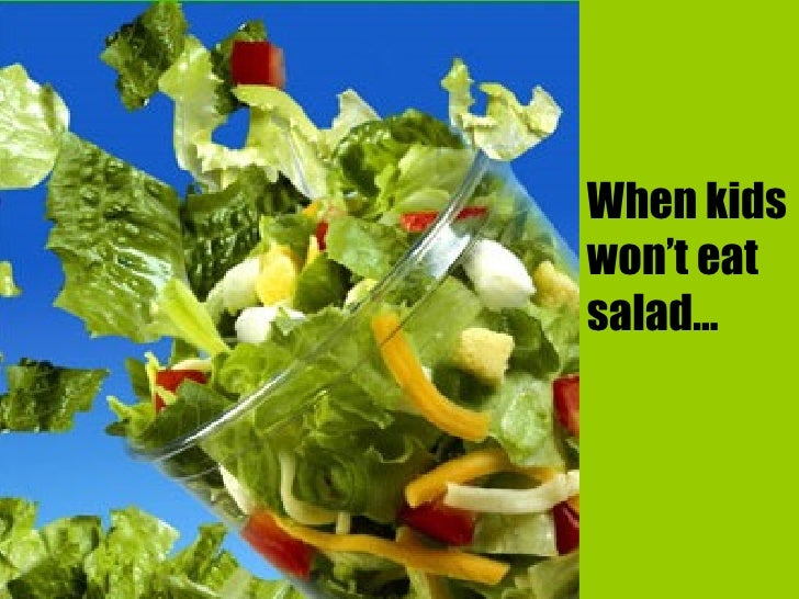 When kids won't eat salad…