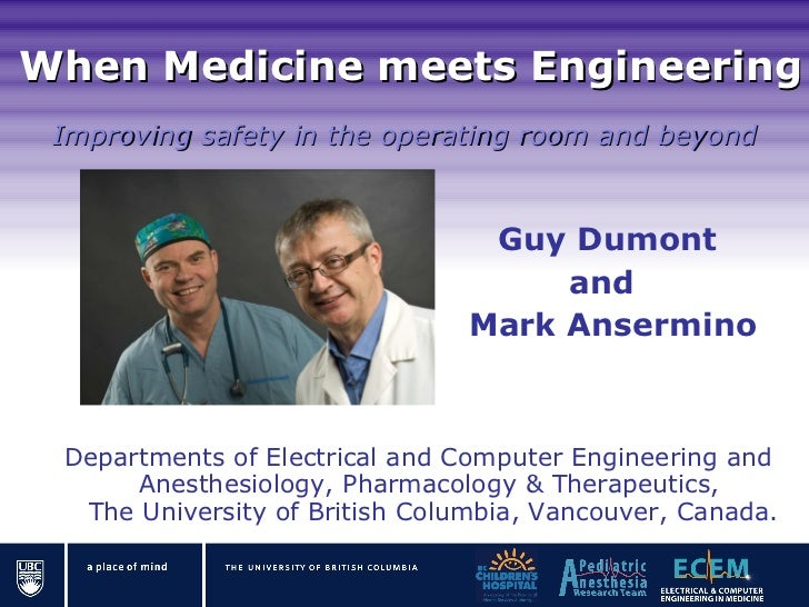 When Medicine meetsEngineering Departments of Electrical and Computer Engineering and Anesthesiology, Pharmacology & Ther...