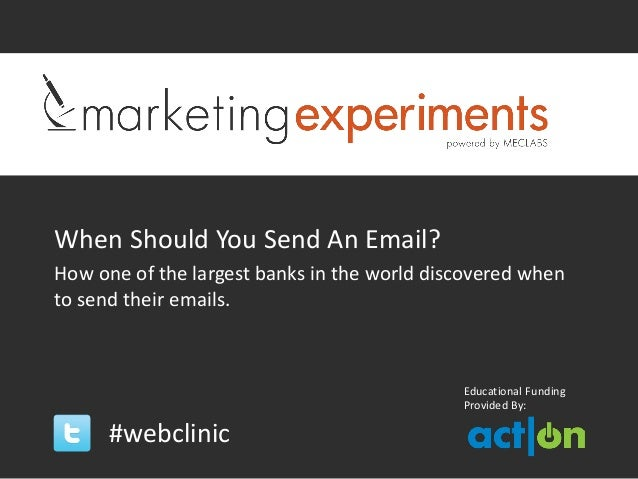 When Should You Send An Email?How one of the largest banks in the world discovered whento send their emails.              ...
