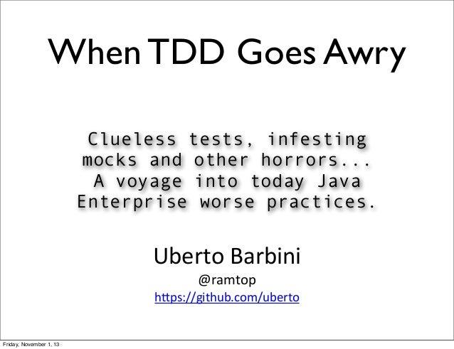 When Tdd Goes Awry