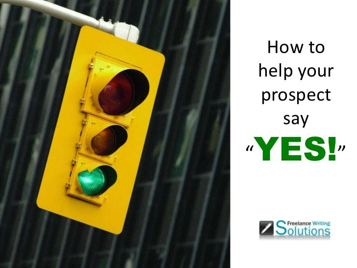 "How to help your prospect say ""YES!"""