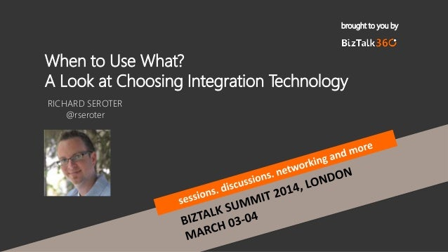 When to use What? A look at choosing Integration Technology