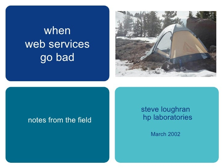 when web services go bad steve loughran hp laboratories March 2002 notes from the field