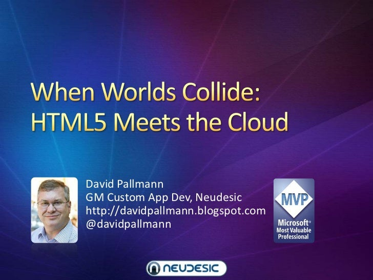 When worlds Collide: HTML5 Meets the Cloud