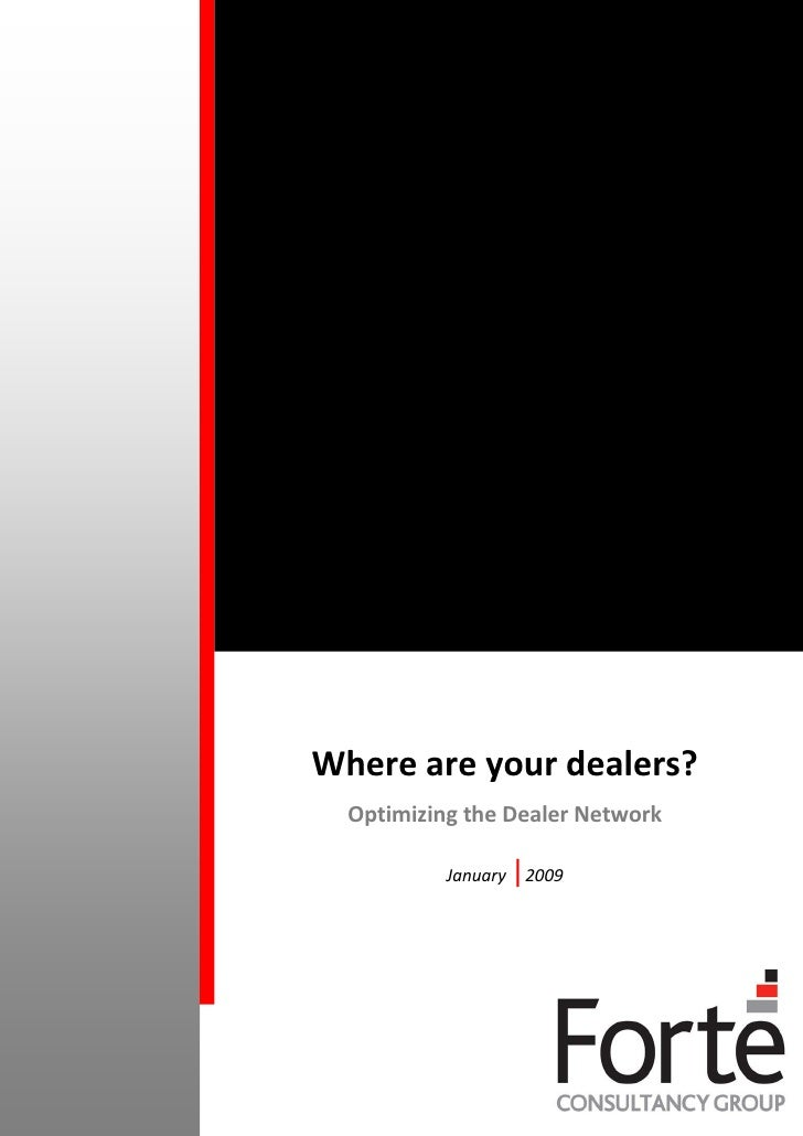 Where are your dealers?   Optimizing the Dealer Network                       |2009            January