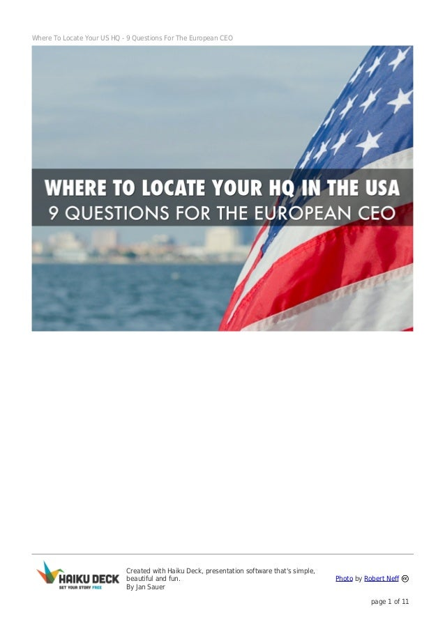 Where To Locate Your US HQ - 9 Questions For The European CEO  Created with Haiku Deck, presentation software that's simpl...