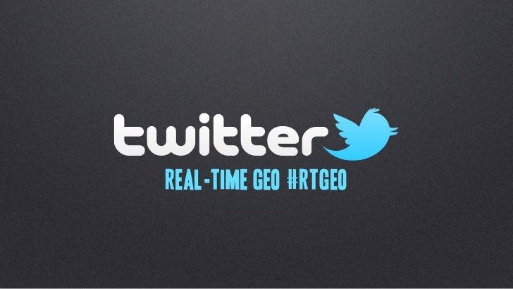 #rtgeo (Where 2.0 2011)