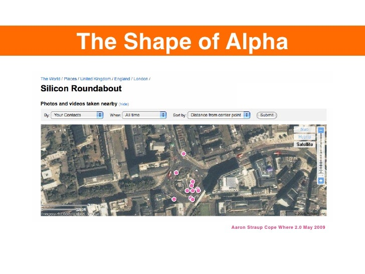 The Shape of Alpha                  Aaron Straup Cope Where 2.0 May 2009