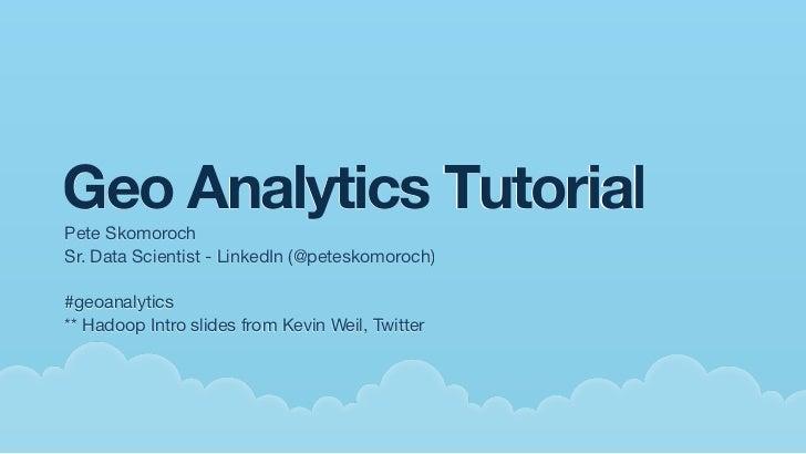 Geo Analytics Tutorial - Where 2.0 2011