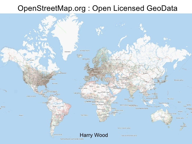 OpenStreetMap.org : Open Licensed GeoData Harry Wood