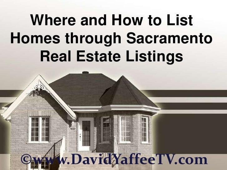 Where and How to ListHomes through Sacramento   Real Estate Listings ©www.DavidYaffeeTV.com