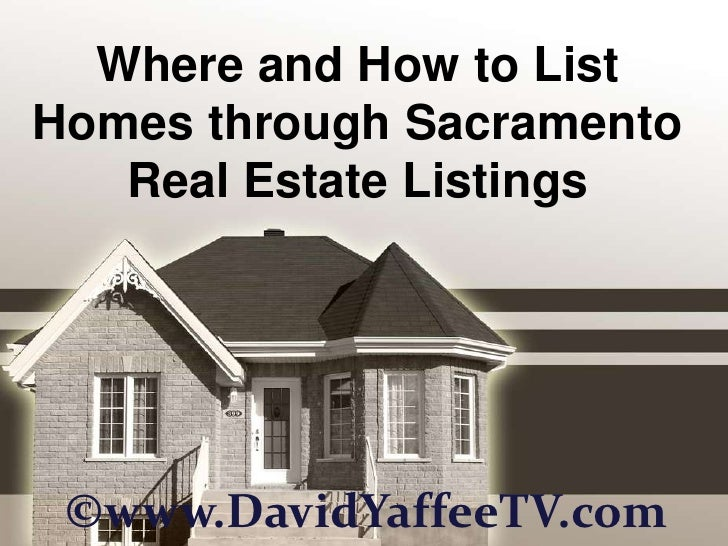 Where and How to List Homes through Sacramento Real Estate Listings
