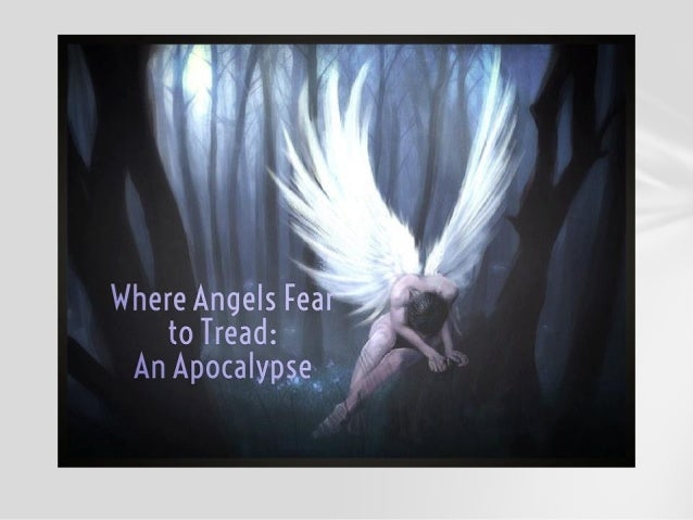 Where Angels Fear to Tread: Episode 14