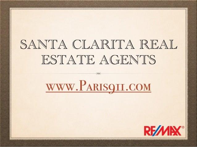 SANTA CLARITA REAL ESTATE AGENTS www.Paris911.com