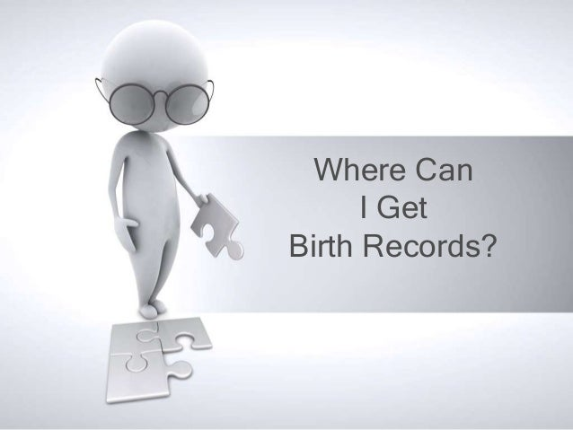Where Can      I GetBirth Records?