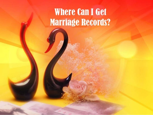 Where Can I GetMarriage Records?