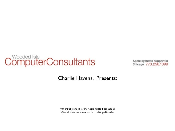Charlie Havens, Presents:     with input from 18 of my Apple related colleagues.  (See all their comments at: http://bit.l...