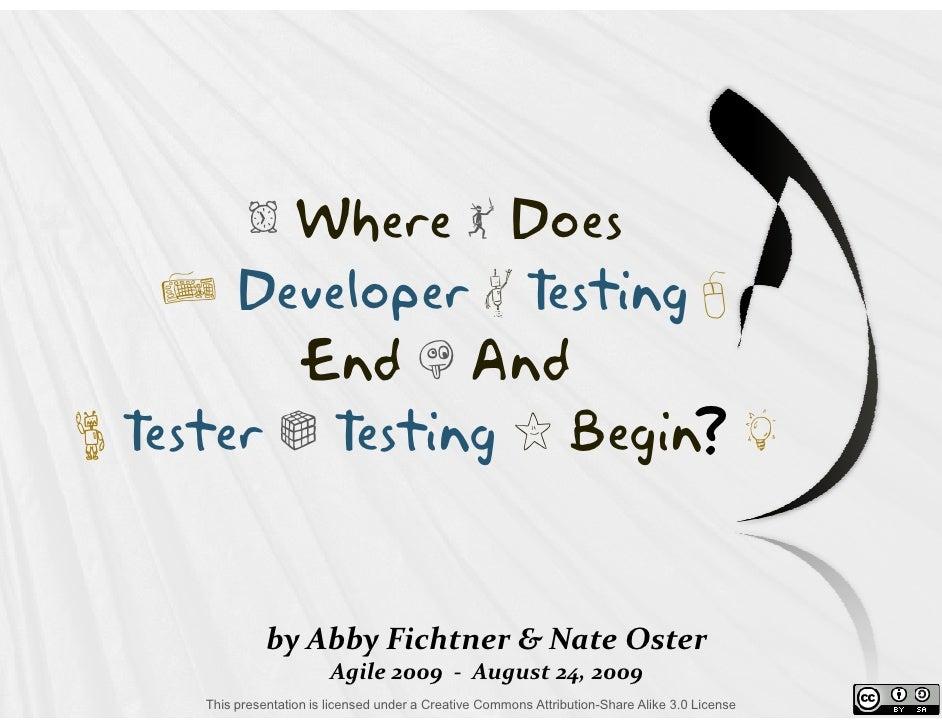 A Where q Does     m Developer N Testing n           End X And B Tester P Testing I Begin g                           ?   ...