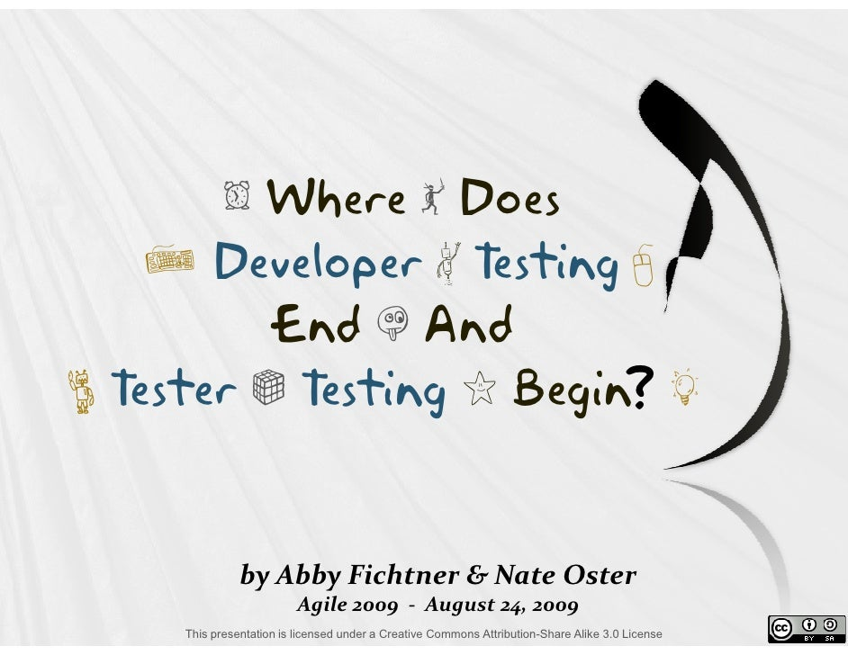 Where Does Developer Testing End And Tester Testing Begin?