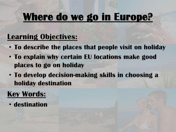 British or European 5: Where do we go in Europe